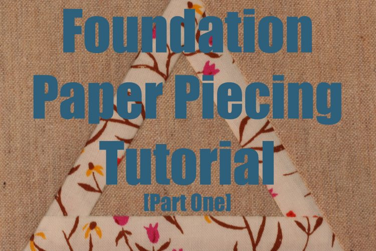 no ripping foundation paper piecing tutorial by wooden spoon quilts part one