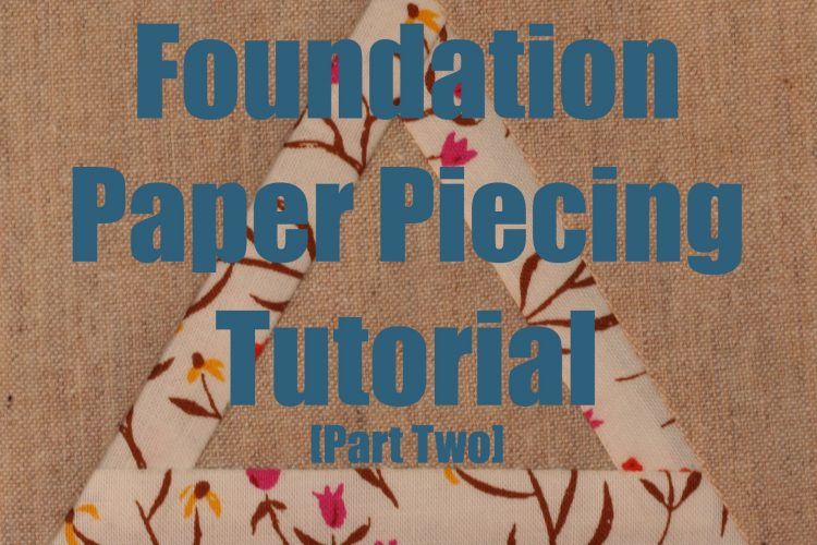 No Ripping Foundation Paper Piecing by wooden spoon quilts