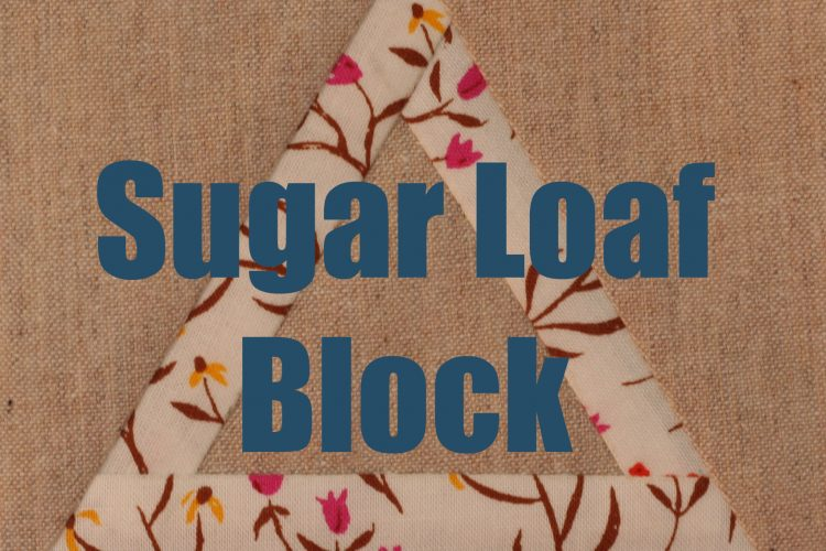 Sugar Loaf Block by Wooden Spoon Quilts