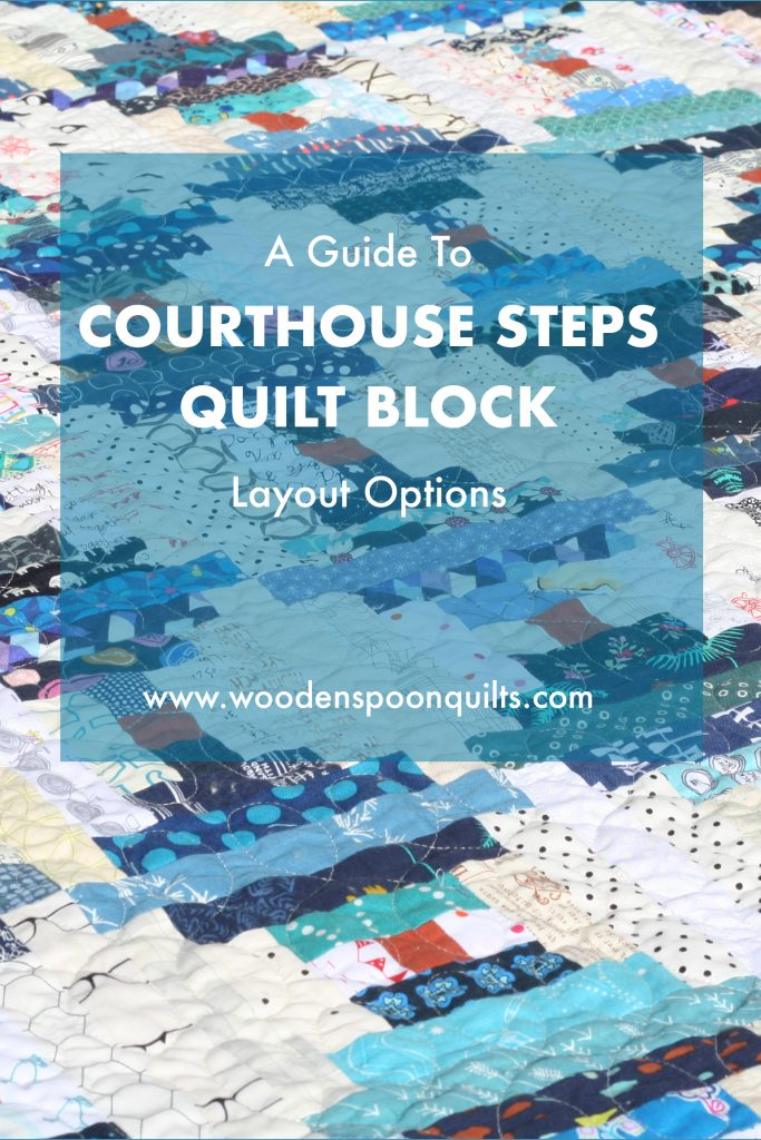 Courthouse Steps Quilt Block Layout Options By Wooden Spoon Quilts